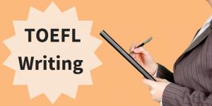 بخش رایتینگ تافل: TOEFL WRITING
